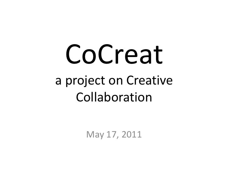 CoCreata project on Creative Collaboration<br />May 17, 2011<br />