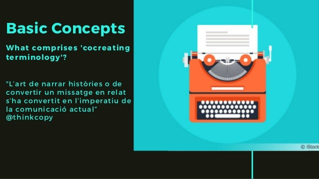"""Basic Concepts What comprises 'cocreating terminology'? """"L'art de narrar històries o de convertir un missatge en relat s'h..."""