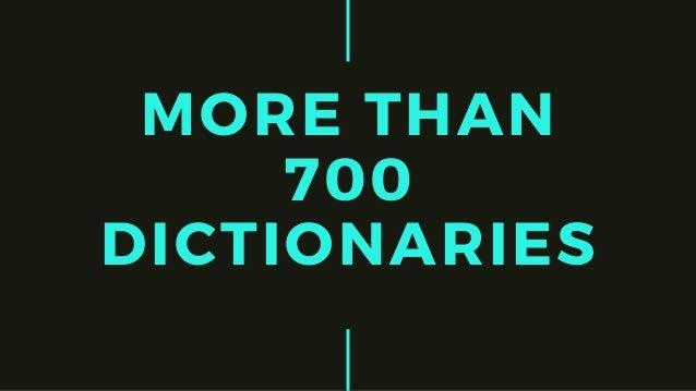 MORE THAN 700 DICTIONARIES
