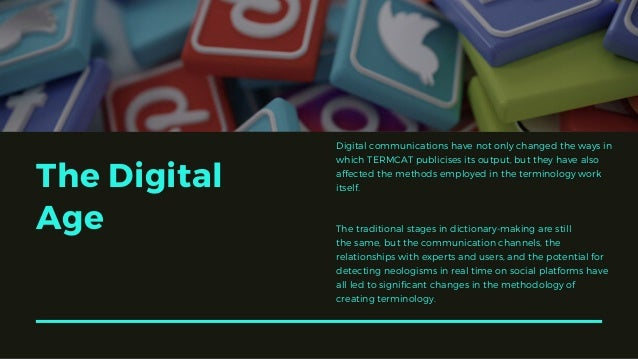 Digital communications have not only changed the ways in which TERMCAT publicises its output, but they have also affected ...