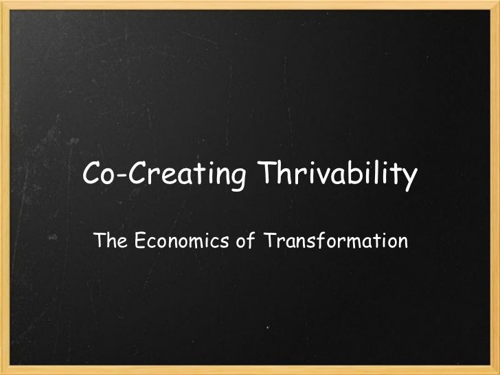 Co-Creating Thrivability The Economics of Transformation