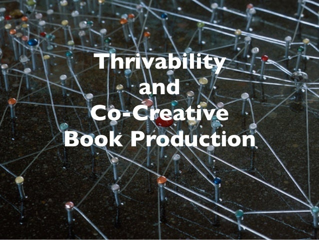 Thrivability and Co-Creative Book Production