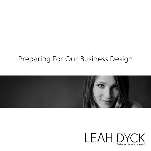 Preparing For Our Business Design