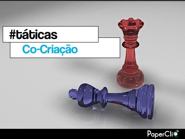#táticas  Co-Criação