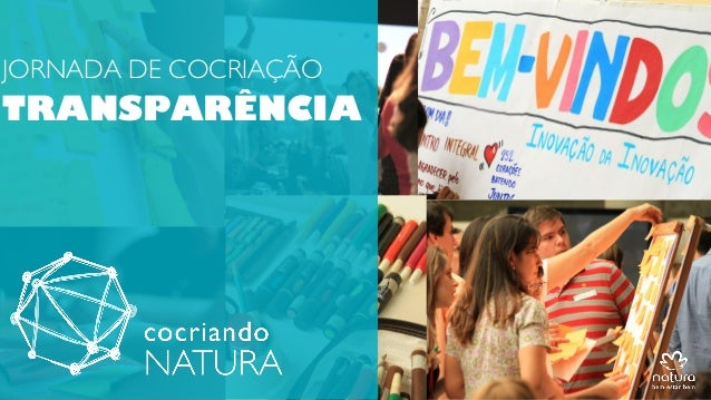 APRES LANÇAMENTO COCRIANDO NATURAGGI 20MAIO2013JORNADA DE COCRIAÇÃOTRANSPARÊNCIA