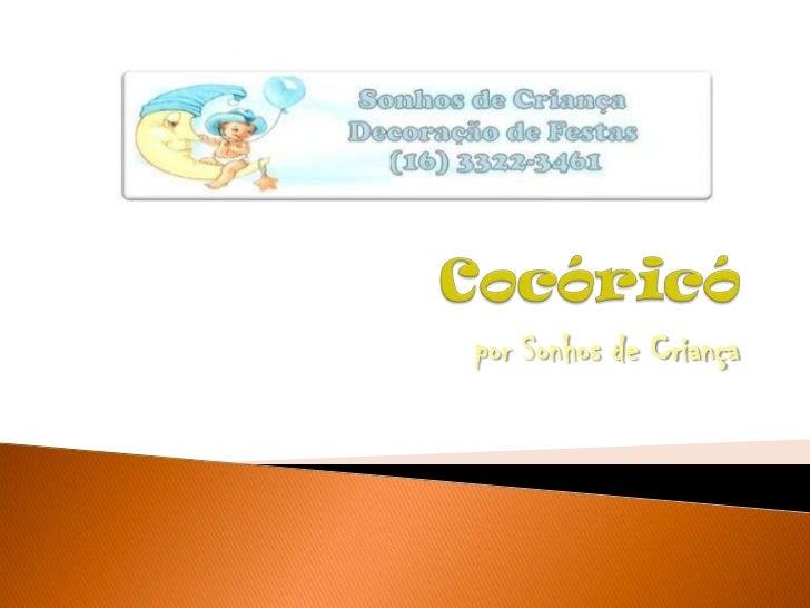Cocóricó<br />por Sonhos de Criança<br />