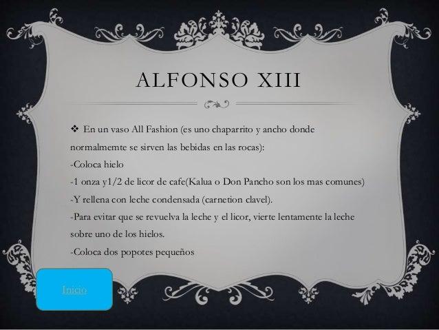 ALFONSO XIII  En un vaso All Fashion (es uno chaparrito y ancho donde normalmemte se sirven las bebidas en las rocas): -C...