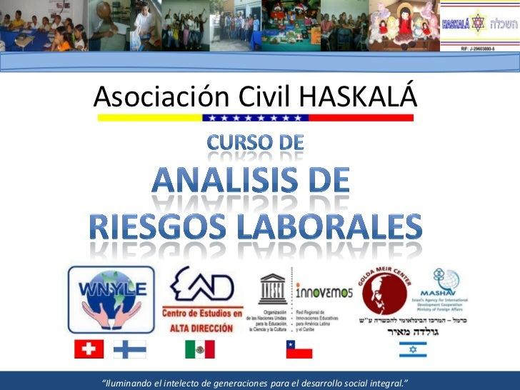 """Asociación Civil HASKALÁ""""Iluminando el intelecto de generaciones para el desarrollo social integral."""""""