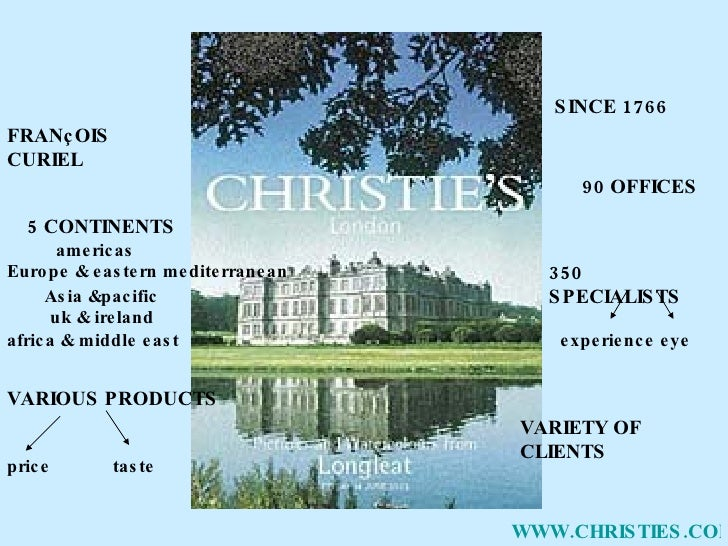 SINCE 1766 90 OFFICES 5 CONTINENTS 350 SPECIALISTS VARIOUS   PRODUCTS VARIETY OF CLIENTS WWW.CHRISTIES.COM price taste exp...