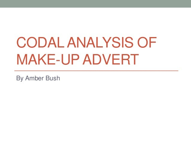 CODALANALYSIS OF  MAKE-UP ADVERT  By Amber Bush