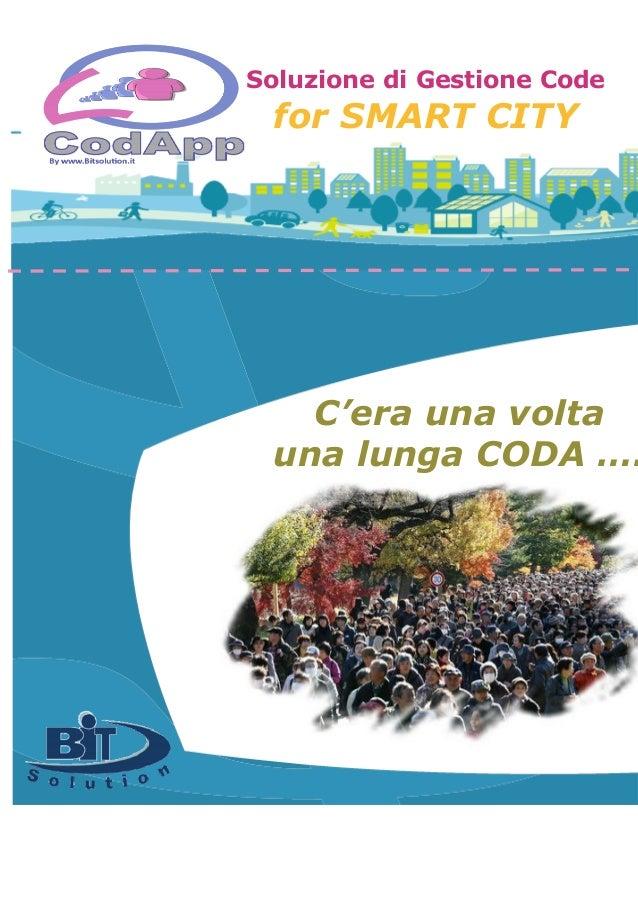Soluzione di Gestione Code for SMART CITY C'era una volta una lunga CODA ….