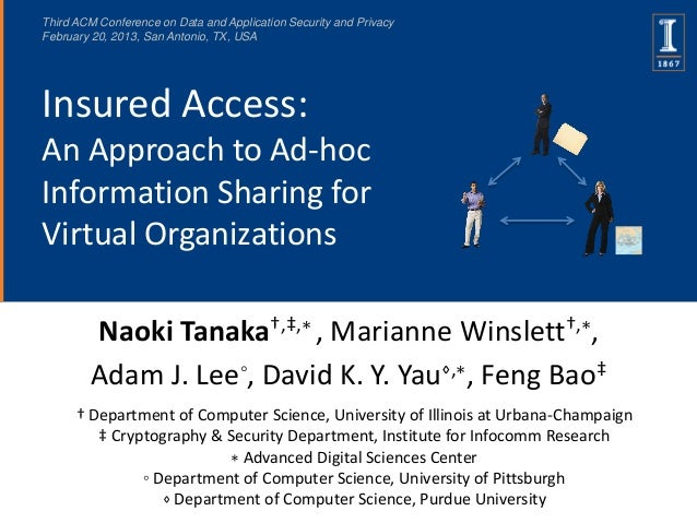 Third ACM Conference on Data and Application Security and PrivacyFebruary 20, 2013, San Antonio, TX, USAInsured Access:An ...