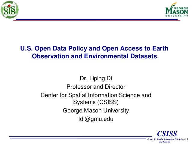 Page 1 CSISS Center for Spatial Information Science and Systems U.S. Open Data Policy and Open Access to Earth Observation...