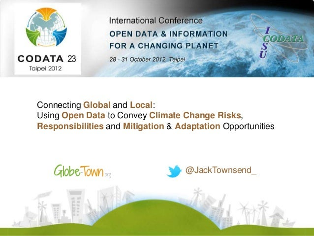 Connecting Global and Local:Using Open Data to Convey Climate Change Risks,Responsibilities and Mitigation & Adaptation Op...