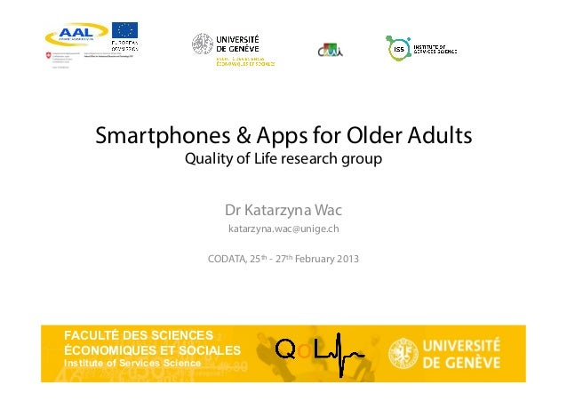FACULTÉ DES SCIENCES ÉCONOMIQUES ET SOCIALES Institute of Services Science Smartphones & Apps for Older Adults Quality of ...