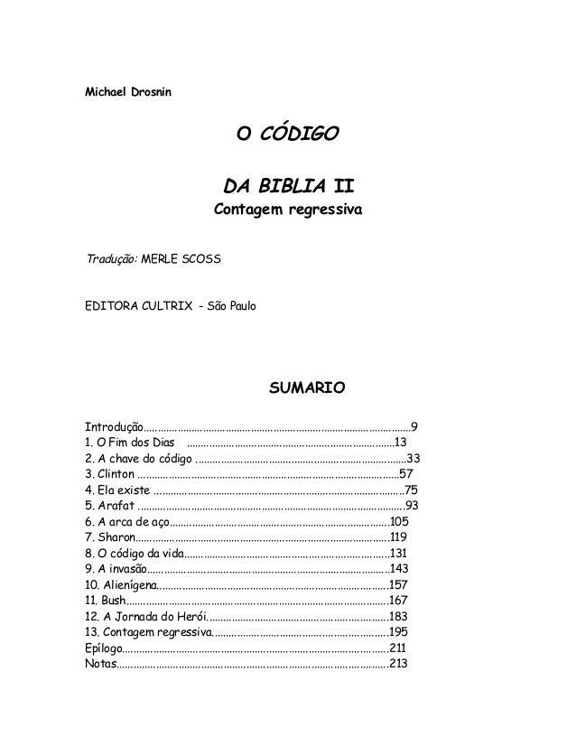 Michael Drosnin O CÓDIGO DA BIBLIA II Contagem regressiva Tradução: MERLE SCOSS EDITORA CULTRIX - São Paulo SUMARIO Introd...
