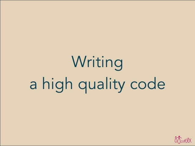 Writing a high quality code