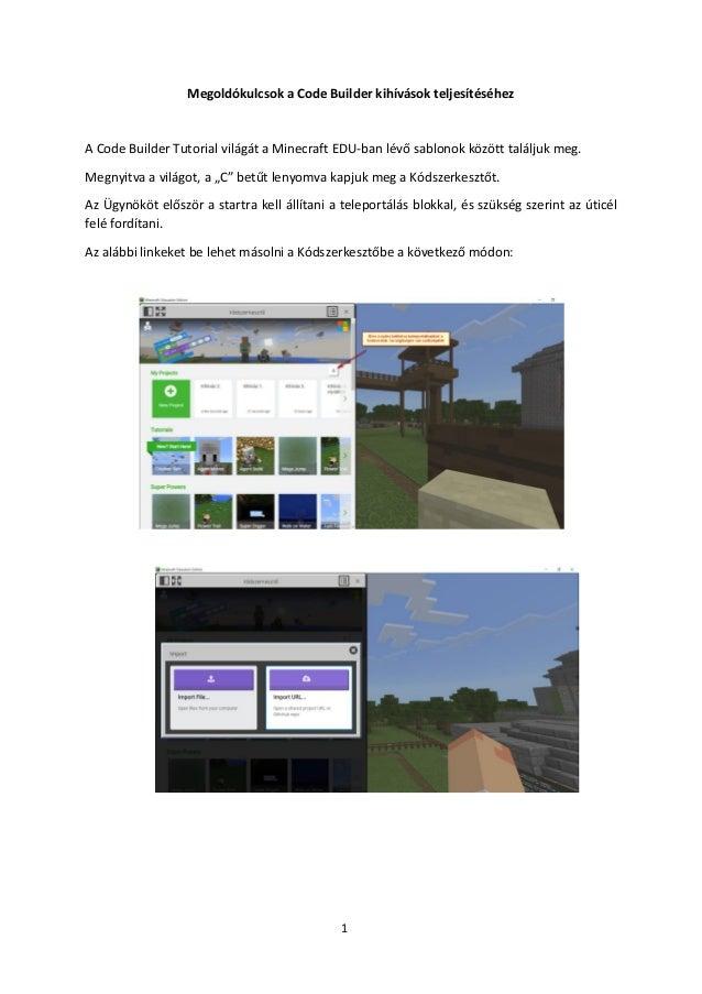 1 Megoldókulcsok a Code Builder kihívások teljesítéséhez A Code Builder Tutorial világát a Minecraft EDU-ban lévő sablonok...