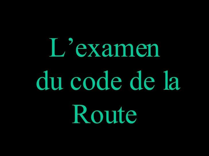 L'examen  du code de la Route