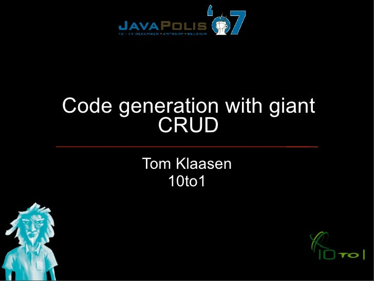 Tom Klaasen       Works professionally with Java since 1999       Co-founder of 10to1 (http://www.10to1.be)       Has wo...