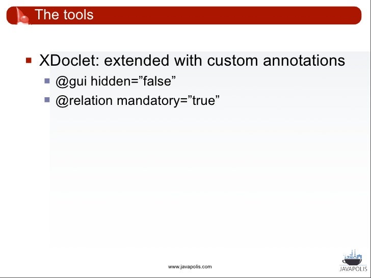 Disadvantages       Ant: messed-up build scripts       XDoclet            2 'design decisions' for each information to b...