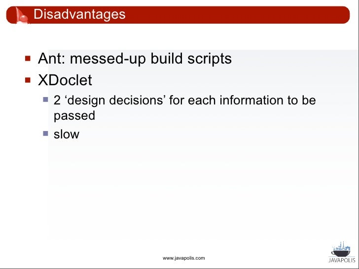 Improvements       Maven            Clean project structure            FreeMarker            More flexible than XDoclet...