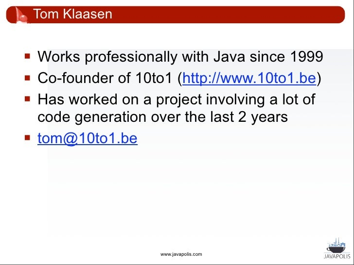 Overall Presentation Goal            Reducing typing with code               generation                         www.javapo...