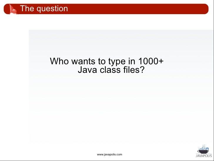 """The problem       Mission: """"Create generic CRUD screens for       a domain model""""                          www.javapolis...."""