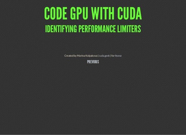 CODE GPU WITH CUDA IDENTIFYING PERFORMANCE LIMITERS CreatedbyMarinaKolpakova( )forcuda.geek Itseez PREVIOUS