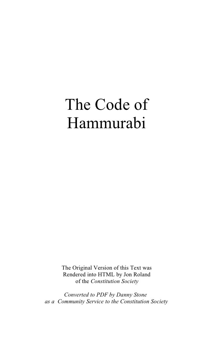 the code of hammurabi one of Only of the fact--with one striking exception an accused person was allowed to cast himself into the river, the euphrates  the code of hammurabi, editio princeps, by v scheil in tome iv of the textes elamites-semitiques of the memoires de la.