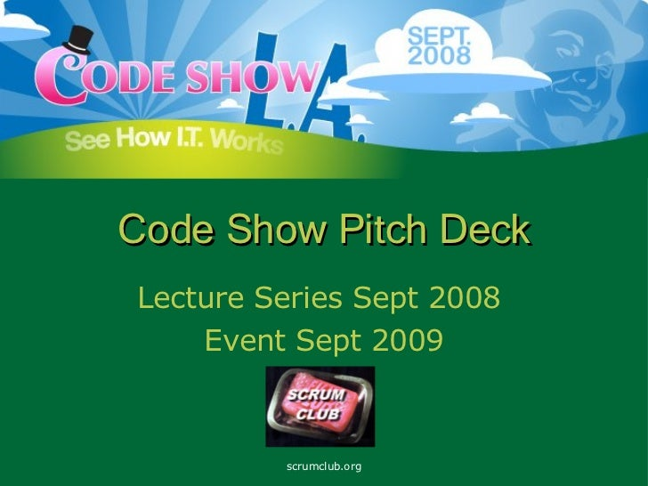 Code Show Pitch Deck Lecture Series Sept 2008  Event Sept 2009