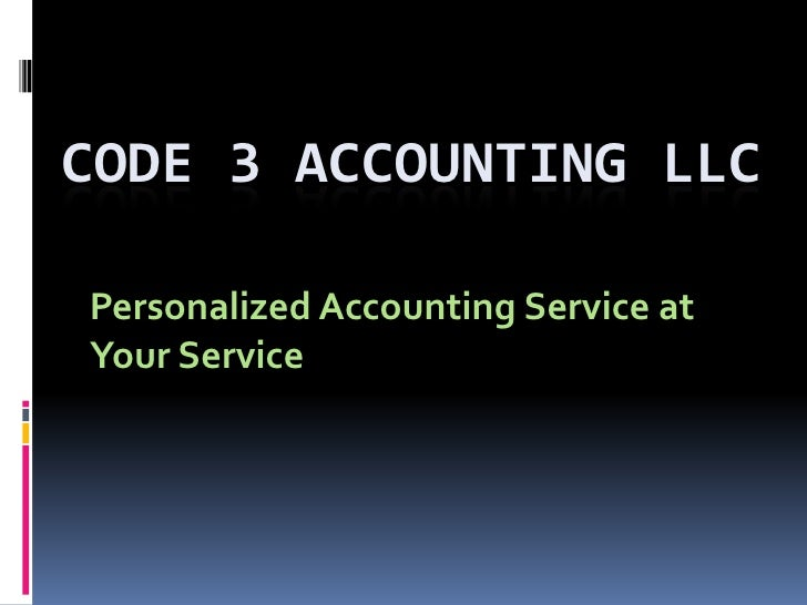 Code 3 Accounting LLC<br />Personalized Accounting Service at Your Service<br />