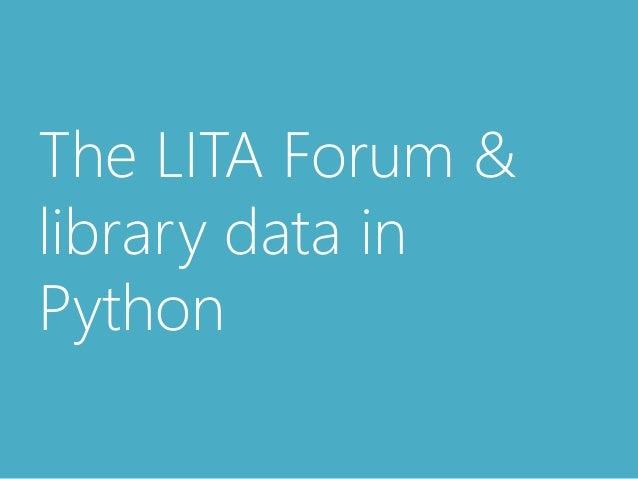 The LITA Forum &  library data in  Python