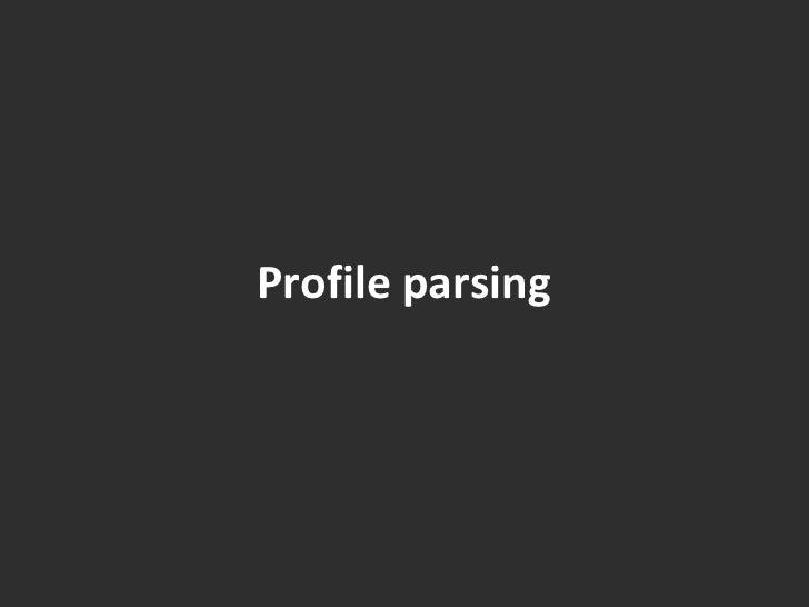 Profile parsing<br />