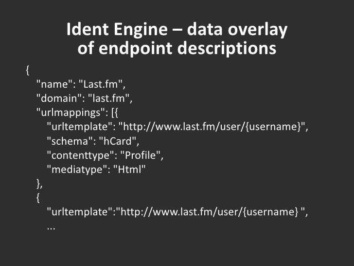 "Ident Engine – data overlayof endpoint descriptions<br />{<br />    ""name"": ""Last.fm"",<br />    ""..."
