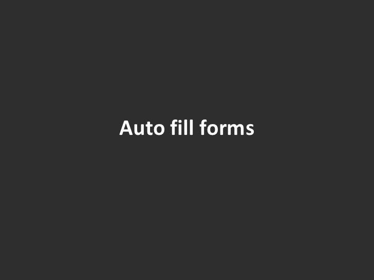 Auto fill forms<br />