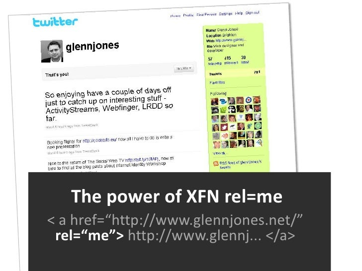 "The power of XFN rel=me<br />< a href=""http://www.glennjones.net/"" rel=""me"">http://www.glennj... </a><br />"