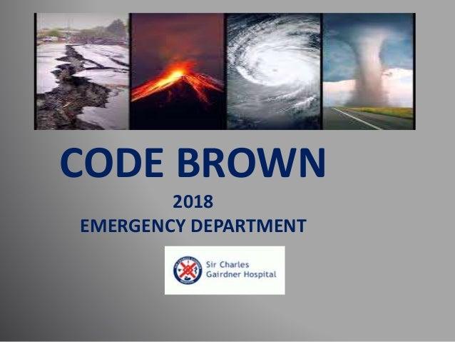 CODE BROWN 2018 EMERGENCY DEPARTMENT