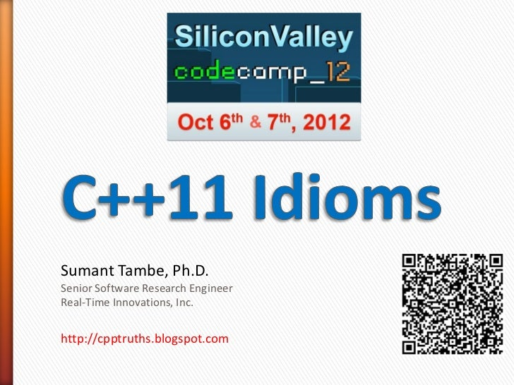 Sumant Tambe, Ph.D.Senior Software Research EngineerReal-Time Innovations, Inc.http://cpptruths.blogspot.com
