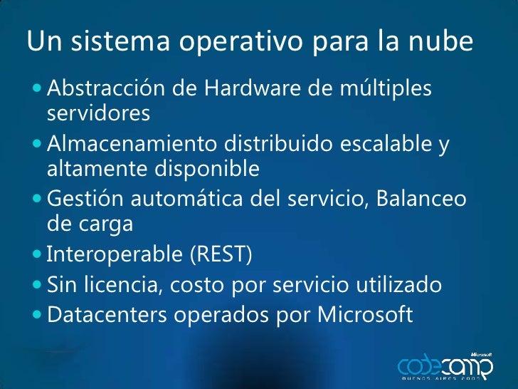 Un sistema operativo para la nube<br />Abstracción de Hardware de múltiples servidores<br />Almacenamiento distribuido esc...