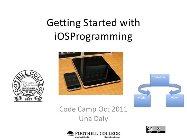 Getting Started with iOSProgramming<br />Code Camp Oct 2011<br />Una Daly<br />