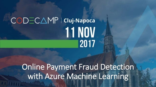 Online Payment Fraud Detection with Azure Machine Learning
