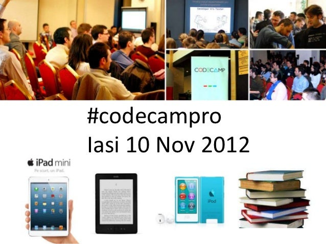 #codecamproIasi 10 Nov 2012