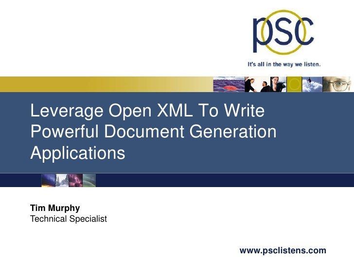 Leverage Open XML To Write Powerful Document Generation Applications<br />Tim Murphy<br />Technical Specialist<br />
