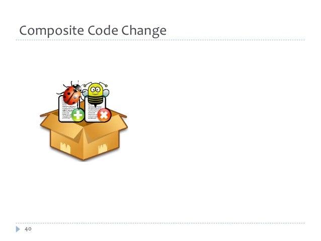 Composite Code Change  40