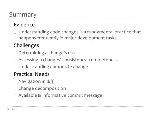 Summary  Evidence  Understanding code changes is a fundamental practice that  happens frequently in major development task...
