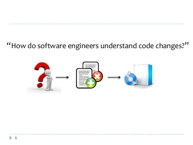 """How do software engineers understand code changes?""  9"