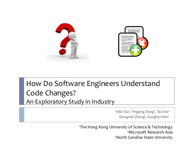 How Do Software Engineers UnderstandCode Changes?An Exploratory Study in Industry                                        Y...