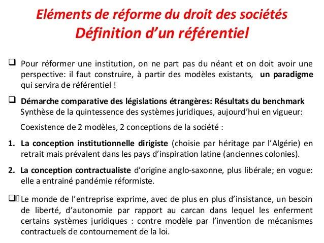 Eléments de réforme du droit des sociétés Définition d'un référentiel  Pour réformer une institution, on ne part pas du n...