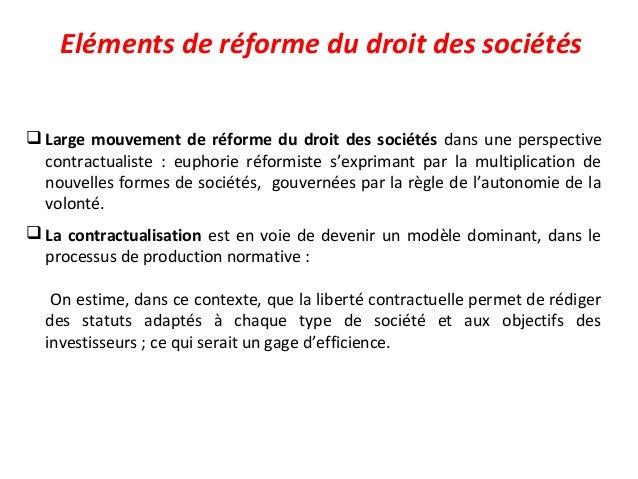 Eléments de réforme du droit des sociétés  Large mouvement de réforme du droit des sociétés dans une perspective contract...